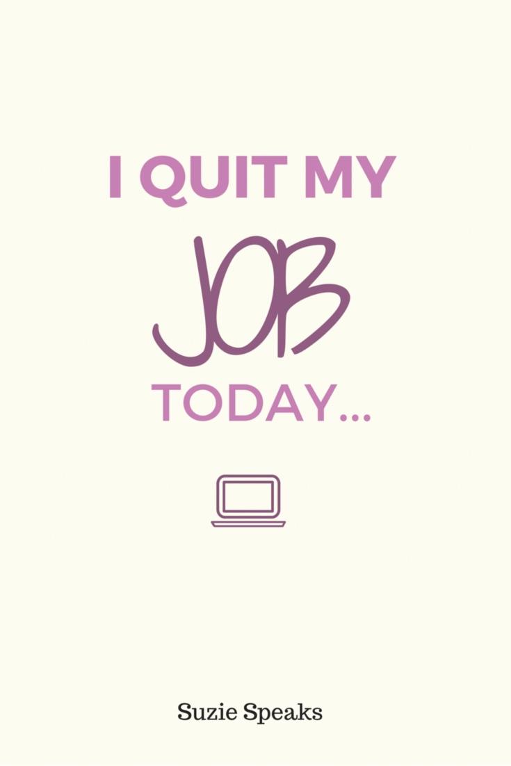 i quit my job today suzie speaks i quit my teaching job today