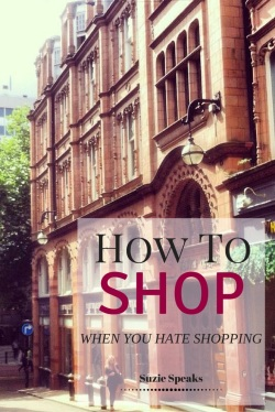 how to shop when you hate shopping