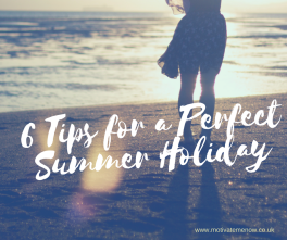 6 Tips for a Perfect Summer holiday