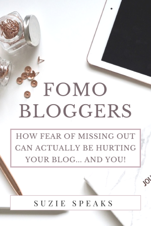 FOMO Bloggers: how the fear of missing out can actually be hurting you and your blog!
