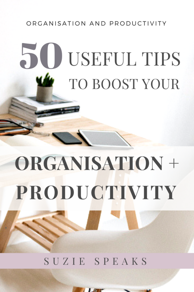 50 Useful Tips to Boost Your Organisation and Productivity