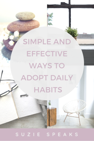 Simple and Effective Ways to Adopt Daily Healthy Habits
