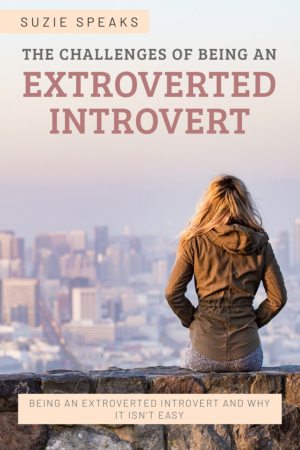 The Challenges of Being an Extroverted Introvert