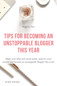 Tips for Becoming an Unstoppable Blogger This Year