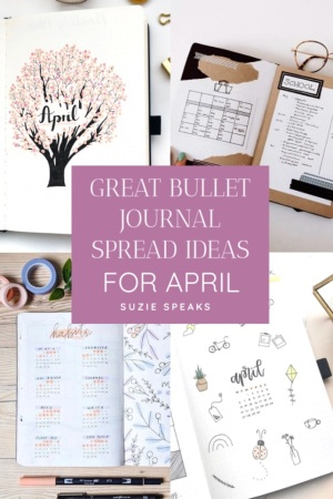 Great Bullet Journal Spread Ideas for April Suzie Speaks