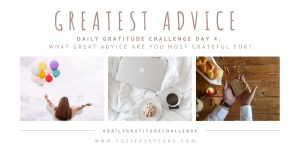 Daily Gratitude Challenge Day 4 Greatest Pieces of Advice