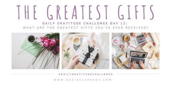 Daily Gratitude Challenge The Greatest Gifts