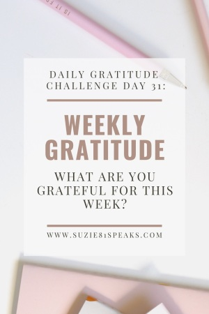 Daily Gratitude Challenge Weekly Gratitude
