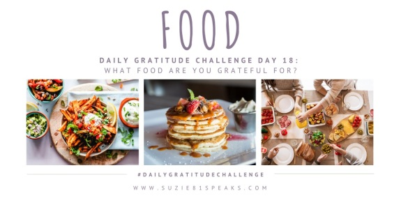 Daily Gratitude Challenge What food are you grateful for