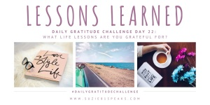 Daily Gratitude Challenge What life lessons are you grateful for