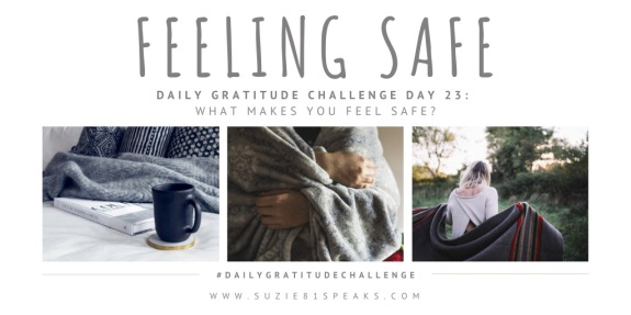 Daily Gratitude Challenge What makes you feel safe (1)