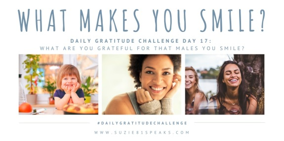 Daily Gratitude Challenge What makes you smile