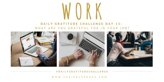 Daily Gratitude Challenge What part of your job are you most grateful for (1)