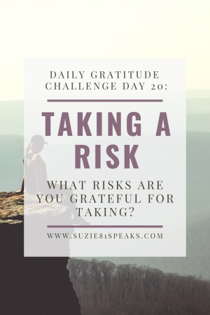 Daily Gratitude Challenge what risks are you are grateful for taking