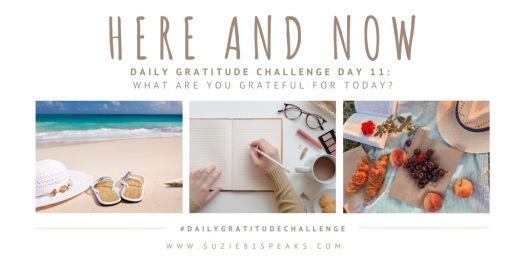 Daily Gratitude Challenge Here and now