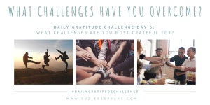 What challenges have you overcome (1)