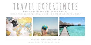 What travel experiences are you most grateful for