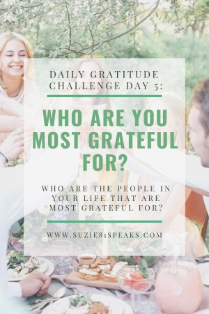 Daily Gratitude Challenge Who are you most grateful for